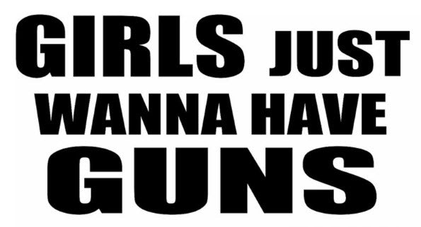 Girls Just Wanna Have Guns Car Bumper Sticker