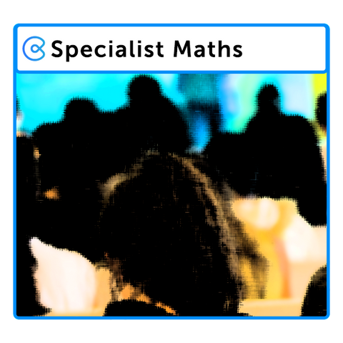VCE Specialist Maths Revision (October 7, 2.00pm-6.00pm)