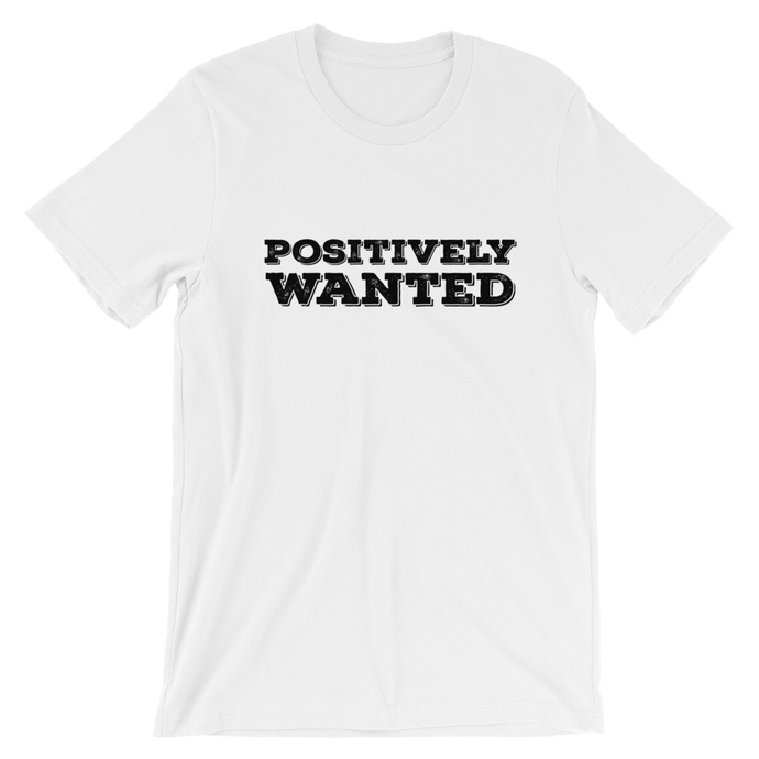 Positively Wanted_ Short-Sleeve Unisex T-Shirt