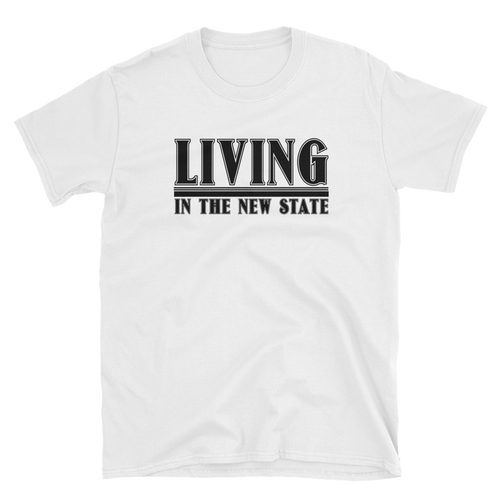 Living in the New State Short-Sleeve Unisex T-Shirt