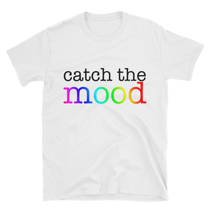 Catch the Mood Short-Sleeve Unisex T-Shirt