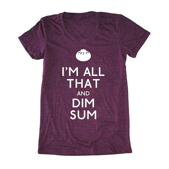 Bad Pickle Tees - I'm All That And Dim Sum Women's T-Shirt | Burgundy