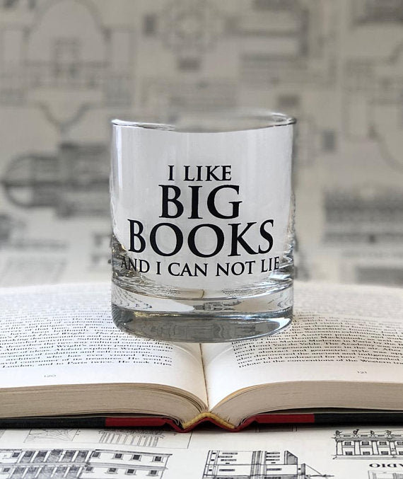 Fly Paper Products - I like Big Books and I can not lie- 11oz Rocks Glass