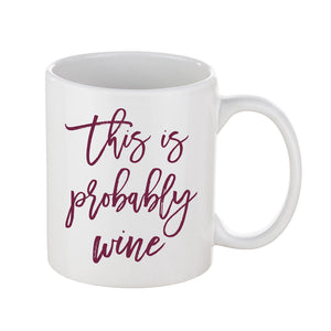 Sweet Water Decor - This is Probably Wine Coffee Mug