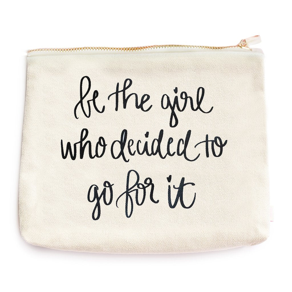 Be the Girl Who Decided To Go For It Makeup Bag