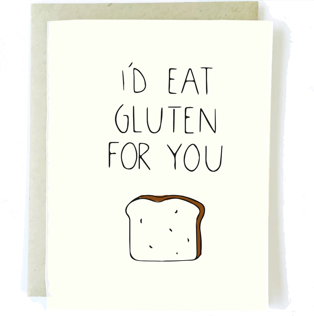 I'd Eat Gluten For You Card