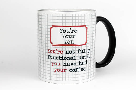 Fly Paper Products - You're Your You Mug