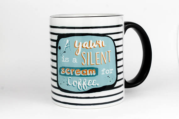 Fly Paper Products - A Yawn Is A Silent Scream For Coffee