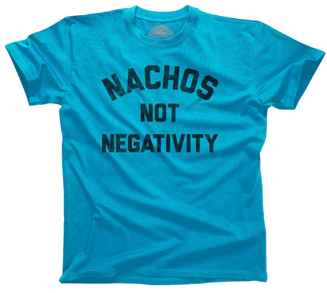 Boredwalk - Men's Nachos Not Negativity T-Shirt Funny Hipster Nachos Foodie Shirt