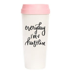 Everyday I'm Hustlin Travel Mug