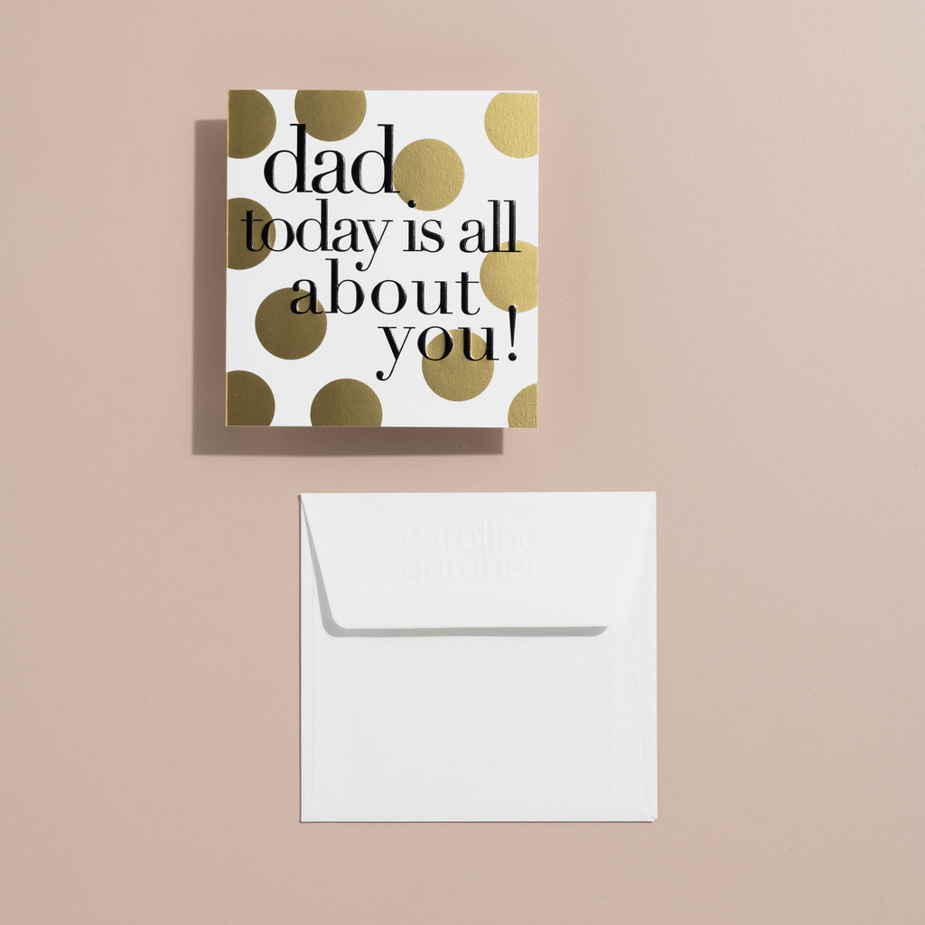 Shop Dad Today is All Abut You! card at Rose St Trading Co