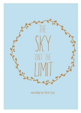 Shop The Sky Isn't The Limit at Rose St Trading Co