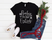 Baby It's Cold Outside Shirt - Cute Holiday Shirt for Women - Christmas Shirt - Winter Tee