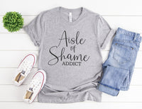 Aisle Of Shame Addict Shirt