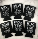 Brews Before The I Do's Can Coolers Set of 6 - Bachelor Party Can Coolers