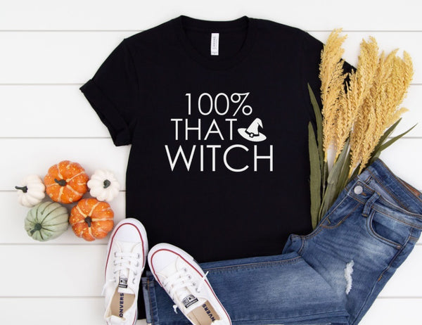 100% That Witch Shirt - Cute Halloween Shirt For Women