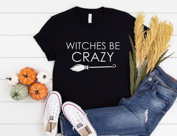 Witches Be Crazy Shirt - Cute Halloween Shirt For Women