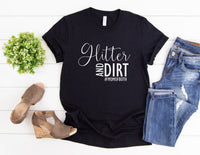Glitter And Dirt Mom of Both Shirt