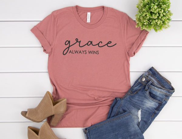 Grace Always Wins Shirt