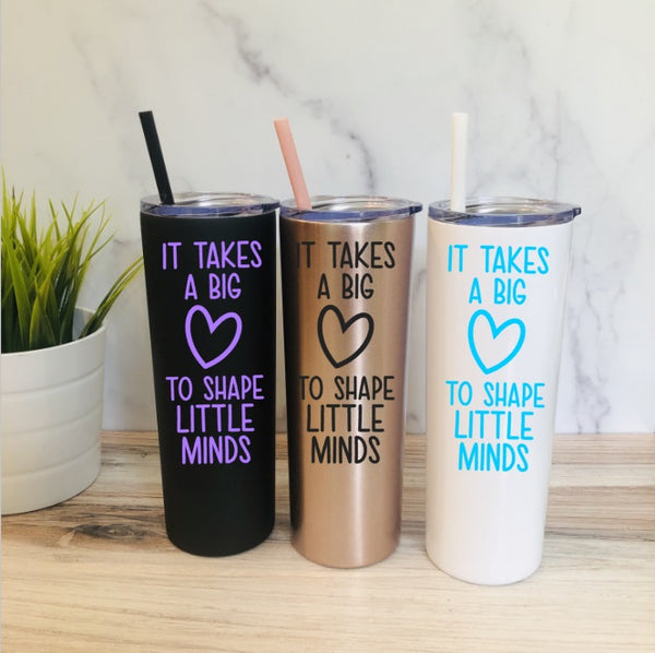 It Takes a Big Heart to Shape Little Minds Tumbler - Personalized Tumbler for Teacher - Personalized Teacher Gift