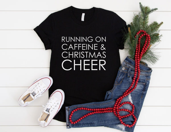 Running On Caffeine & Christmas Cheer Shirt - Cute Holiday Shirt for Women - Funny Christmas Shirt - Running On Caffeine and Christmas Cheer shirt