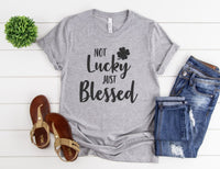 Not Lucky Just Blessed Shirt