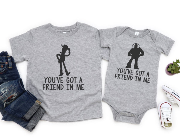 You've Got a Friend In Me Shirts - Toy Story Sibling Shirts