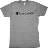 BE Authentically YOU - T-Shirt