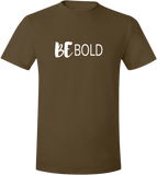 BE BOLD - T-Shirt