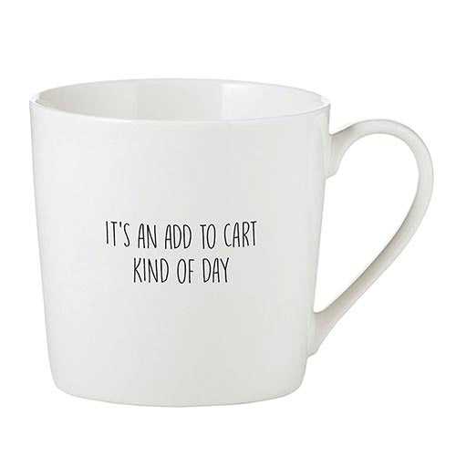 It's An Add To Cart Kind of Day Mug