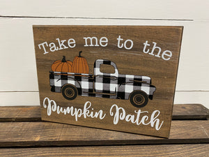 Take Me To the Pumpkin Patch Sign