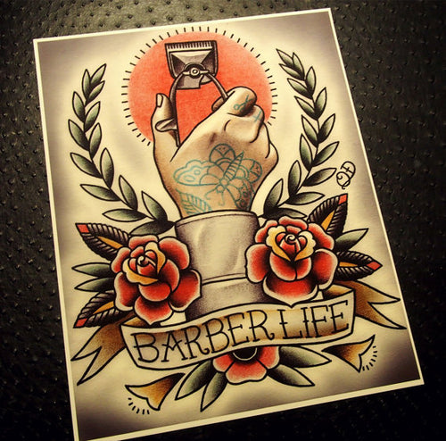 Barber Life Barbering Tattoo Art Print
