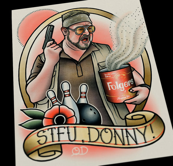 STFU, Donny The Big Lebowski Tattoo Flash Art Print