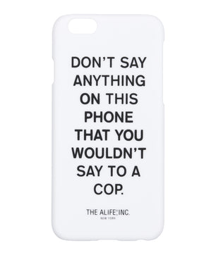 Don't Say Anything - iPhone Case