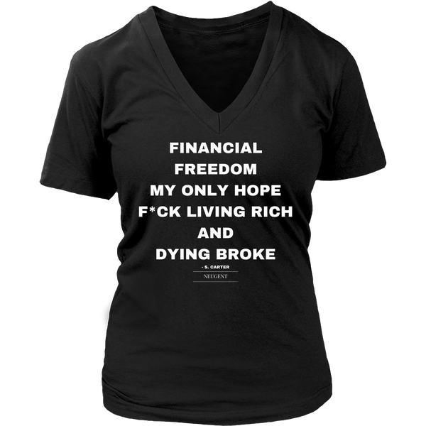 Financial freedom my only hope f*ck living rich and dying broke womens classic black t-shirt