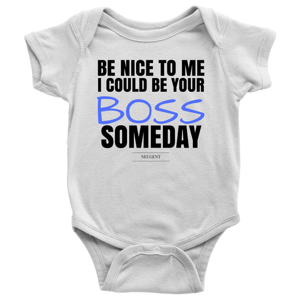 Be nice to me I could be your boss somebody t-shirt with blue font sizes newborn-youth