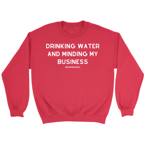 """DRINKING WATER"" unisex sweatshirt"