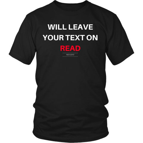 Will leave your text on read unisex/mens original black t-shirt