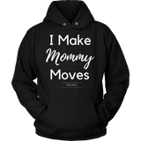 I make mommy moves womens hoodie