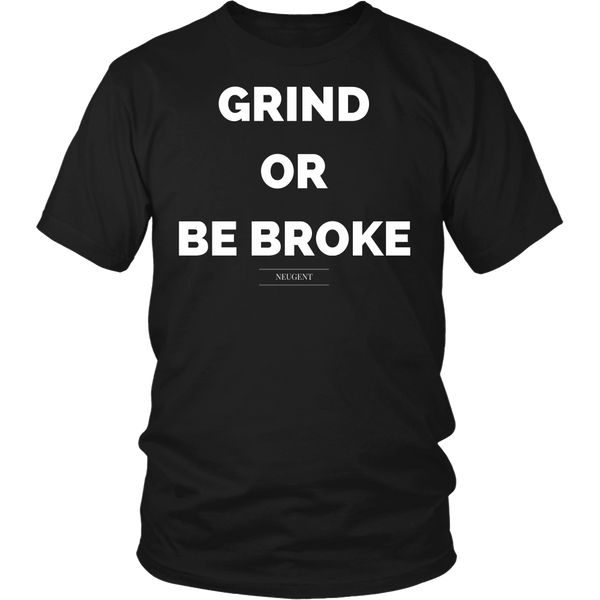 Grind or be broke unisex/mens classic black t-shirt