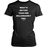 What's better than one billionaire? two. womens original black t-shirt