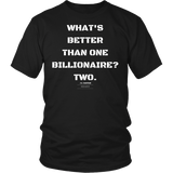 What's better than one billionaire? two. unisex/mens original black t-shirt