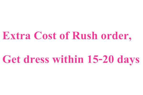 Extra cost for Rush order  Delivery time is within 15-20 days.