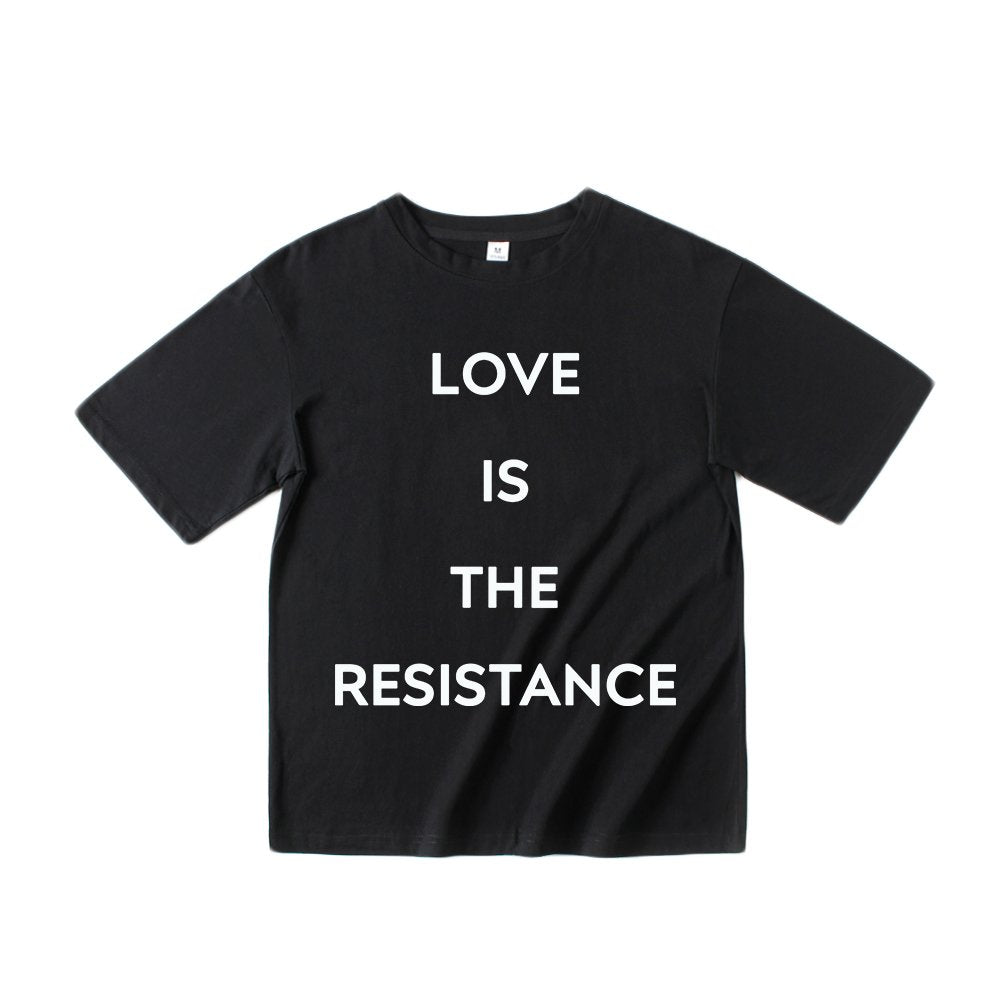 Love is The Resistance Funny Sayings Slogans T Shirts
