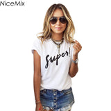 NiceMix Brand New 2017 Summer Women T-shirt Print Super T Shirt White Cotton Letter Tops Tee Harajuku Tshirt