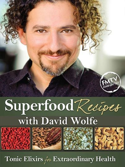 Superfoods list and top tips from David Wolfe