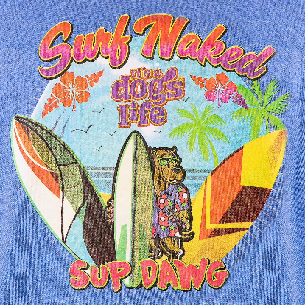Surf Naked - Its A Dogs Life | Clothing & Gifts