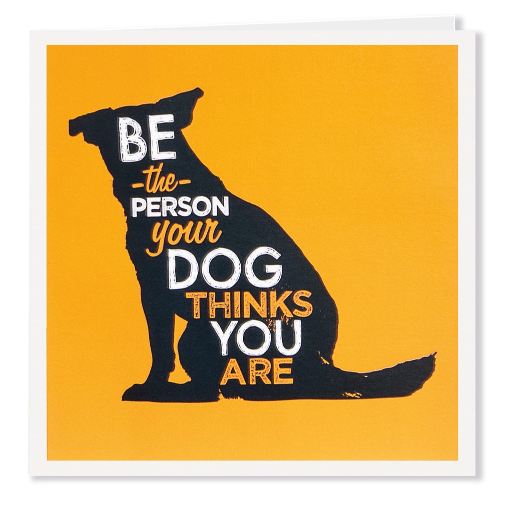 Be The Person - Greeting Card - Its A Dogs Life | Clothing & Gifts