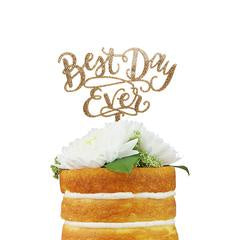Best Day Ever Cake Topper Gold