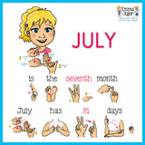 July is the 7th month. Learn to sign the sentence -- July is the 7th month. July has 31 days.